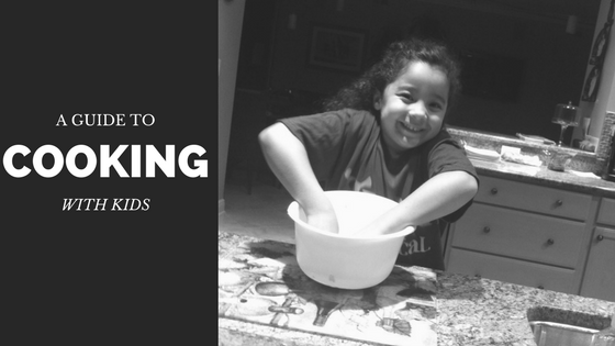 A Guide to Cooking with Kids